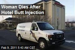 Woman Dies After Hotel Butt Injection