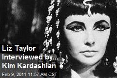 Liz Taylor Interviewed by... Kim Kardashian