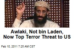 Awlaki, Not bin Laden, Now Top Terror Threat to US
