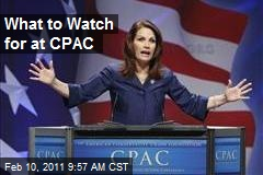 What to Watch for at CPAC