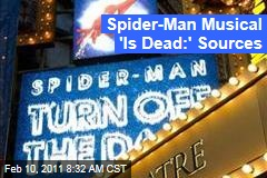 'Spider-Man: Turn Off the Dark' Broadway Musical 'Is Dead,' Sources Say
