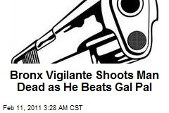 Bronx Vigilante Shoots Dead Man Beating Galpal