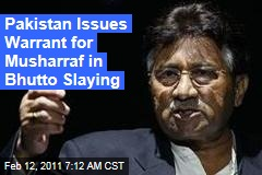 Pakistan Issues Warrant for Musharraf in Bhutto Slaying