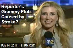 Reporter's Grammy Flub: Caused by Stroke?