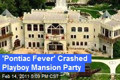 'Pontiac Fever' Crashed Playboy Mansion Party
