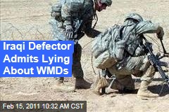 Iraqi Defector Admits Lying About WMDs