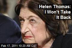 Helen Thomas: I Won't Take It Back