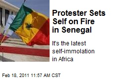 Protester Sets Self on Fire in Senegal