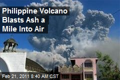 Philippine Volcano Blasts Ash a Mile Into Air