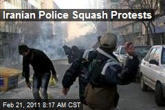 Iranian Police Squash Protests
