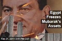 Egypt Freezes Hosni Mubarak's Assets