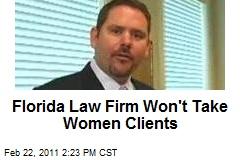 Florida Law Firm Won't Take Women Clients
