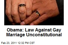 Obama: Law Against Gay Marriage Unconstitutional