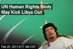 UN Human Rights Body May Kick Libya Out