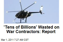 Contractors Waste Tens of Billion of Taxpayer Dollars: Report