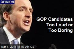 GOP Candidates Too Loud or Too Boring