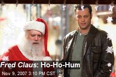 Fred Claus : Ho-Ho-Hum