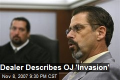 Dealer Describes OJ 'Invasion'