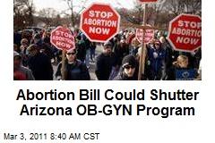 Abortion Bill Could Shutter Arizona OB-GYN Program