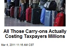 All Those Carry-ons Actually Costing Taxpayers Millions