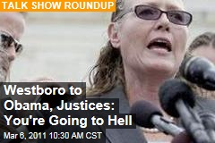 Westboro Baptist Church on President Obama, Supreme Court Justices: You're Going to Hell