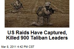 US Raids Have Captured, Killed 900 Taliban Leaders