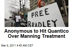 Anonymous Threatens Cyberwar Over Military's Treatment of Bradley Manning