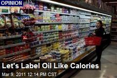 Let's Label Oil Like Calories