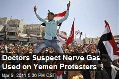 Doctors Suspect Nerve Gas Used on Yemen Protesters