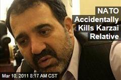 Ahmed Wali Karzai: NATO Accidentally Killed Karzai Relative