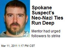 Spokane Suspect's Neo-Nazi Ties Run Deep