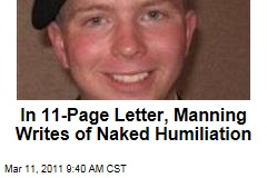 Bradley Manning Writes of Naked Humiliation in 11-Page Letter