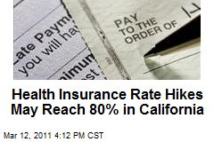Health Insurance Rate Hikes May Reach 80% in California
