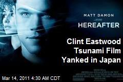 Clint Eastwood Tsunami Film Yanked in Japan