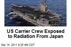 US Carrier Crew Exposed to Radiation From Japan