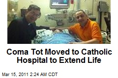 Coma Tot Moved to Catholic Hospital to Extend Life