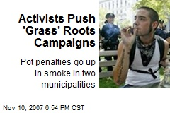 Activists Push 'Grass' Roots Campaigns