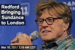 Redford Bringing Sundance to London