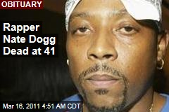 Nate Dogg Dead: Long Beach Rapper Passes Away at 41