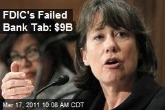 FDIC's Failed Bank Tab: $9B