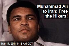 Muhammad Ali Writes Ayatollah Khamenei to Seek Release of American Hikers Josh Fattal and Shane Bauer
