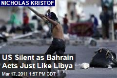 Nicholas Kristof: Bahrain Crushes Protesters as US Stays Mostly Silent