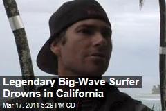Sion Milosky: Big-Wave Surfer Drowns at Maverick's South of San Francisco