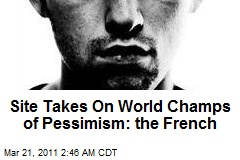 Web Site Takes On Les Pessimists