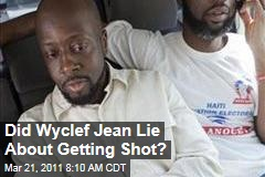Did Wyclef Jean Lie About Getting Shot in Haiti? Police, Doctors Say it Was Broken Glass, Not a Gun