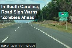 "Road Sign Warns ""Zombies Ahead"""