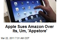 Apple Sues Amazon Over Its, Um, 'Appstore'