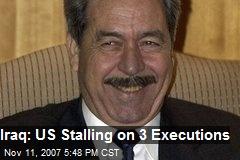 Iraq: US Stalling on 3 Executions