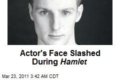 Actor's Face Slashed During Hamlet