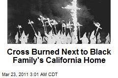 Cross Burned Next to Black Family's Calif. Home